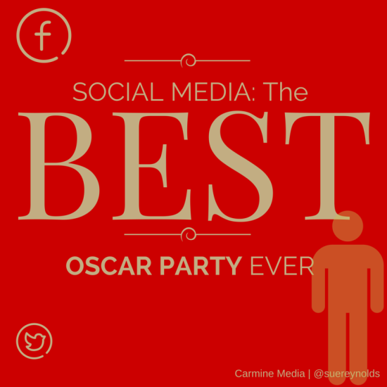 Why I think Social Media makes the BEST Oscar Parties